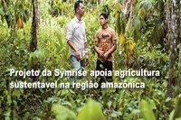 Projeto da Symrise apoia agricultura sustentável na região amazônica