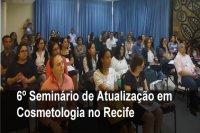 6º Seminário de Atualização em Cosmetologia no Recife