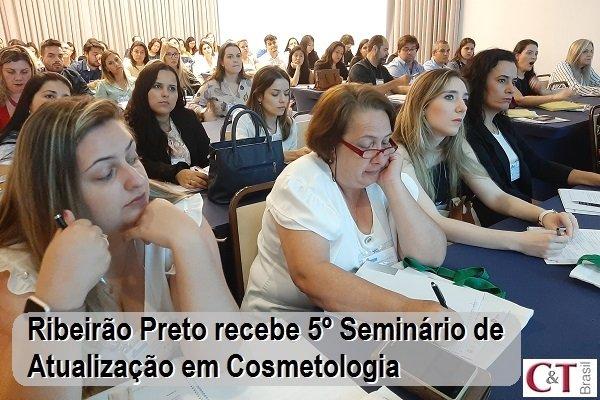 Ribeirão Preto recebe 5º Seminário de Atualização em Cosmetologia