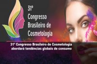 31º Congresso Brasileiro de Cosmetologia abordará tendências globais de consumo
