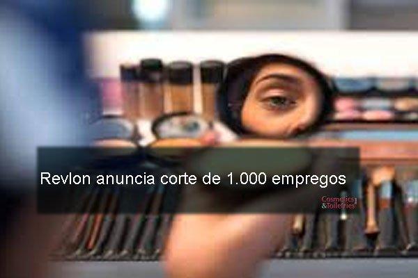 Revlon anuncia corte de 1.000 empregos