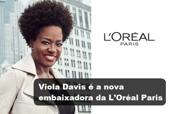 Viola Davis é a nova embaixadora da L'Oréal Paris