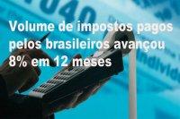 Volume de impostos pagos pelos brasileiros avançou 8% em 12 meses