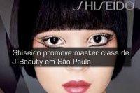 Shiseido promove master class de J-Beauty em São Paulo