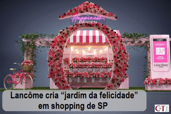 """Lancôme cria """"jardim da felicidade"""" em shopping de SP"""