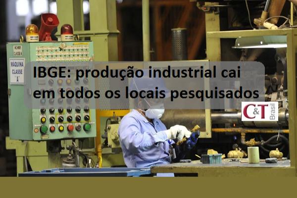 IBGE: produção industrial cai em todos os locais pesquisados