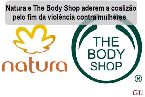 Natura e The Body Shop aderem a coalizão pelo fim da violência contra mulheres