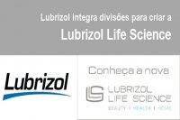 Lubrizol integra divisões para criar a Lubrizol Life Science
