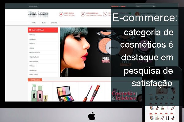 E-commerce: categoria de cosméticos é destaque em pesquisa de satisfação