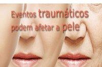 Eventos traumáticos podem afetar a pele