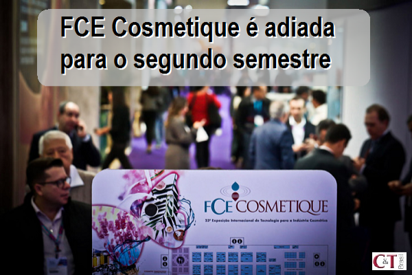 FCE Cosmetique é adiada para o segundo semestre