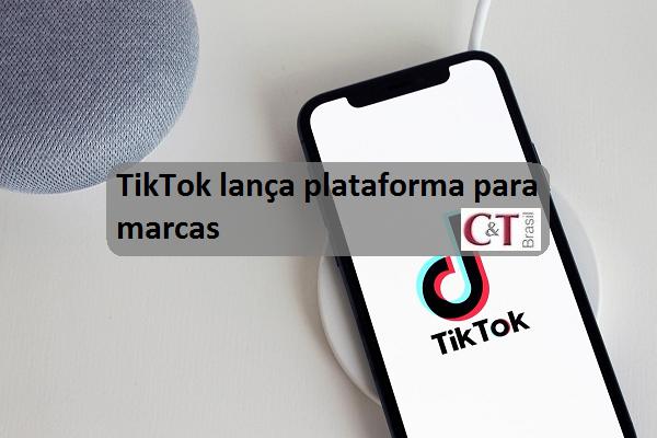 TikTok lança plataforma para marcas