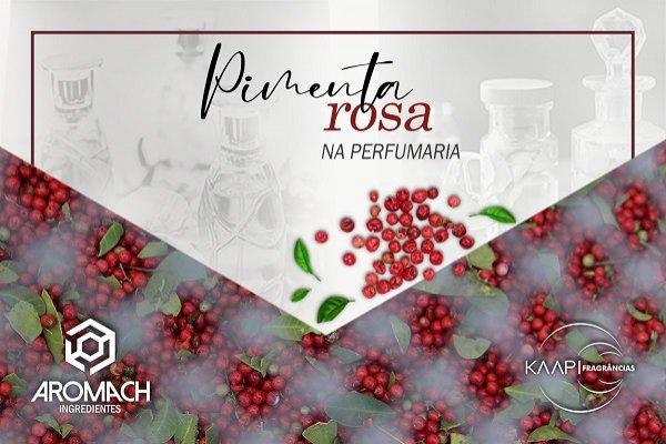 Pimenta rosa: a perfumaria em tons vibrantes