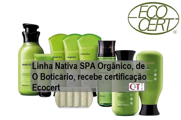 Linha Nativa SPA Orgânico, de O Boticário, recebe certificação Ecocert