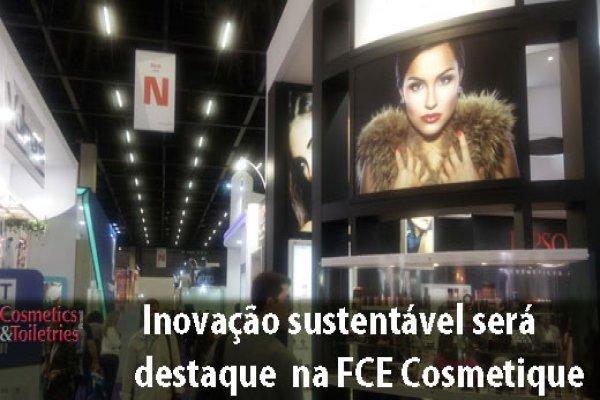 Inovação sustentável será destaque na FCE Cosmetique