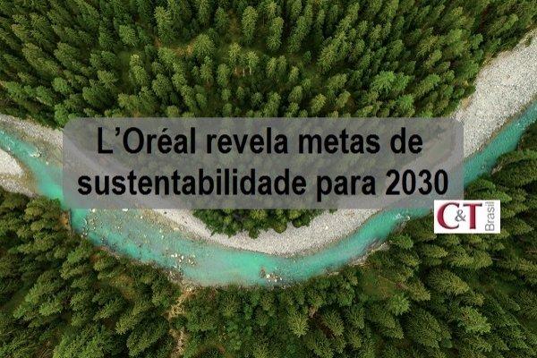 L'Oréal revela metas de sustentabilidade para 2030