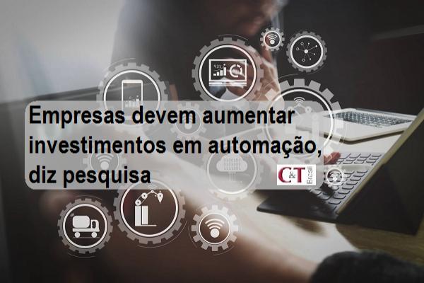 Empresas devem aumentar investimentos em automação, diz pesquisa