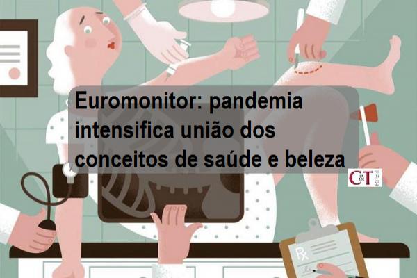 Euromonitor: pandemia intensifica união dos conceitos de saúde e beleza