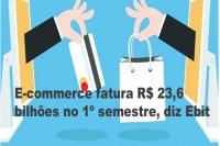 E-commerce fatura R$ 23,6 bilhões no 1º semestre, diz Ebit